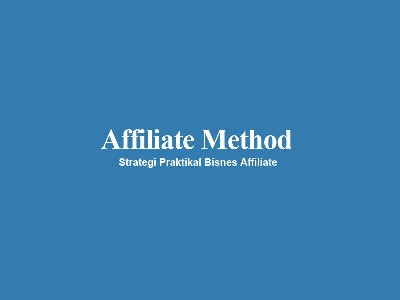 Affiliate Method – Panduan Mantap Jana Income Dari Bisnes Affiliate