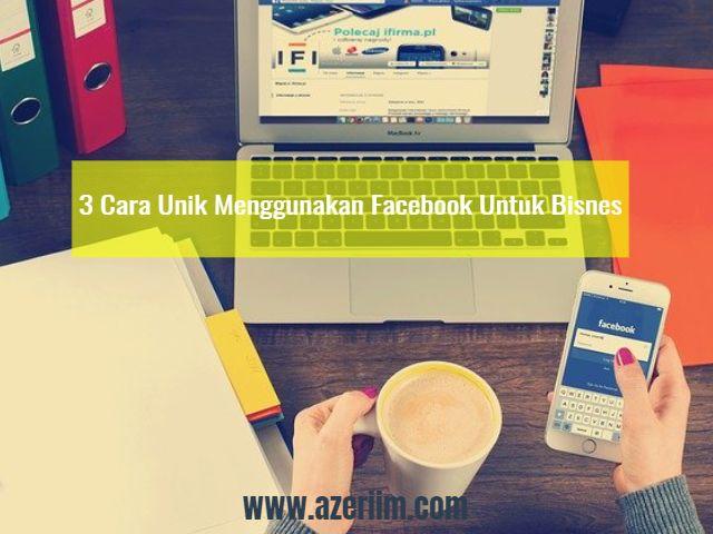 3-cara-unik-bisnes-di-facebook